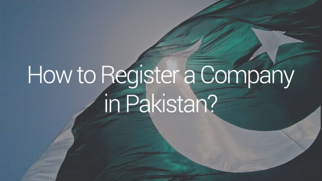 How to Register a Company in Pakistan?