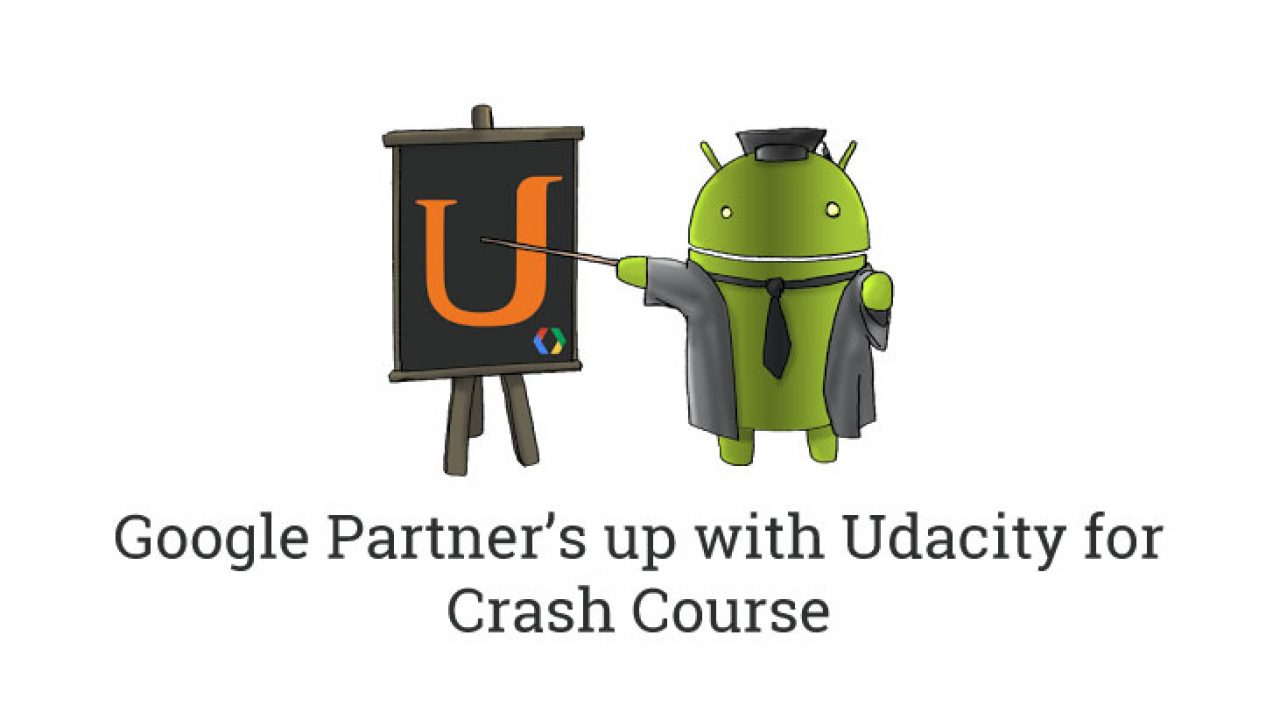 Google Partners Up With Udacity For An Android Crash Course